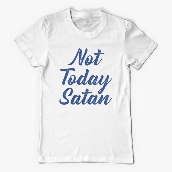 f378b069f ... not today satan women s t shirt customon com ...