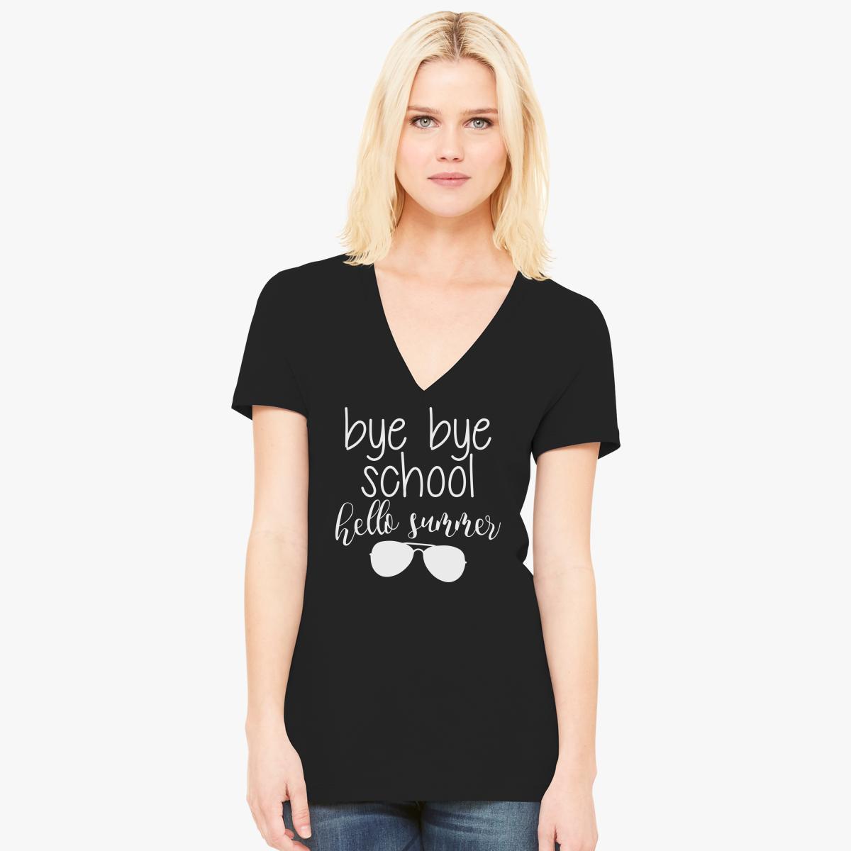 Bye Bye School Hello Summer Womenu0027s V Neck T Shirt