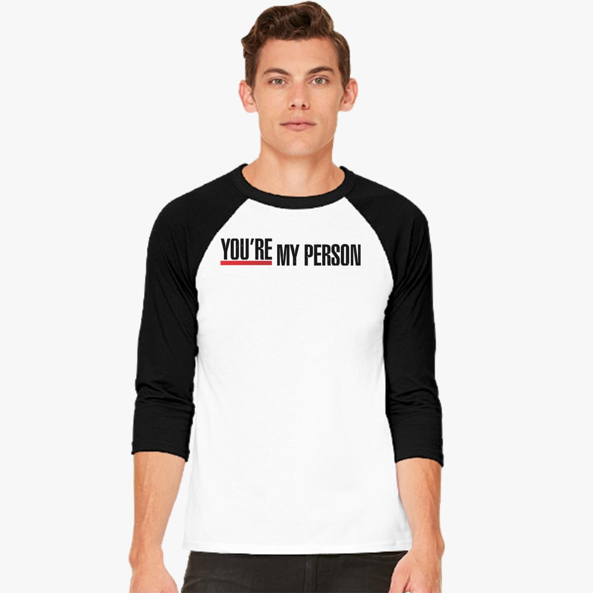 Grey\'s Anatomy - You\'re My Person Baseball T-shirt   Customon.com