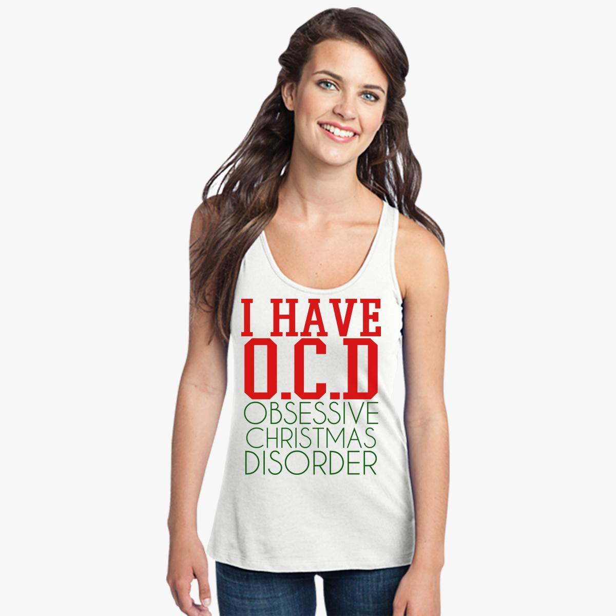 Ocd Obsessive Christmas Disorder Women\'s Racerback Tank Top ...