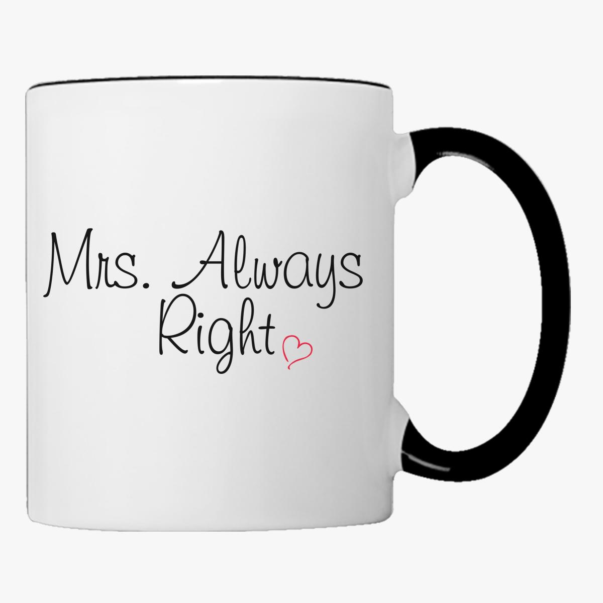 Buy MRS. ALWAYS RIGHT Coffee Mug, 407395