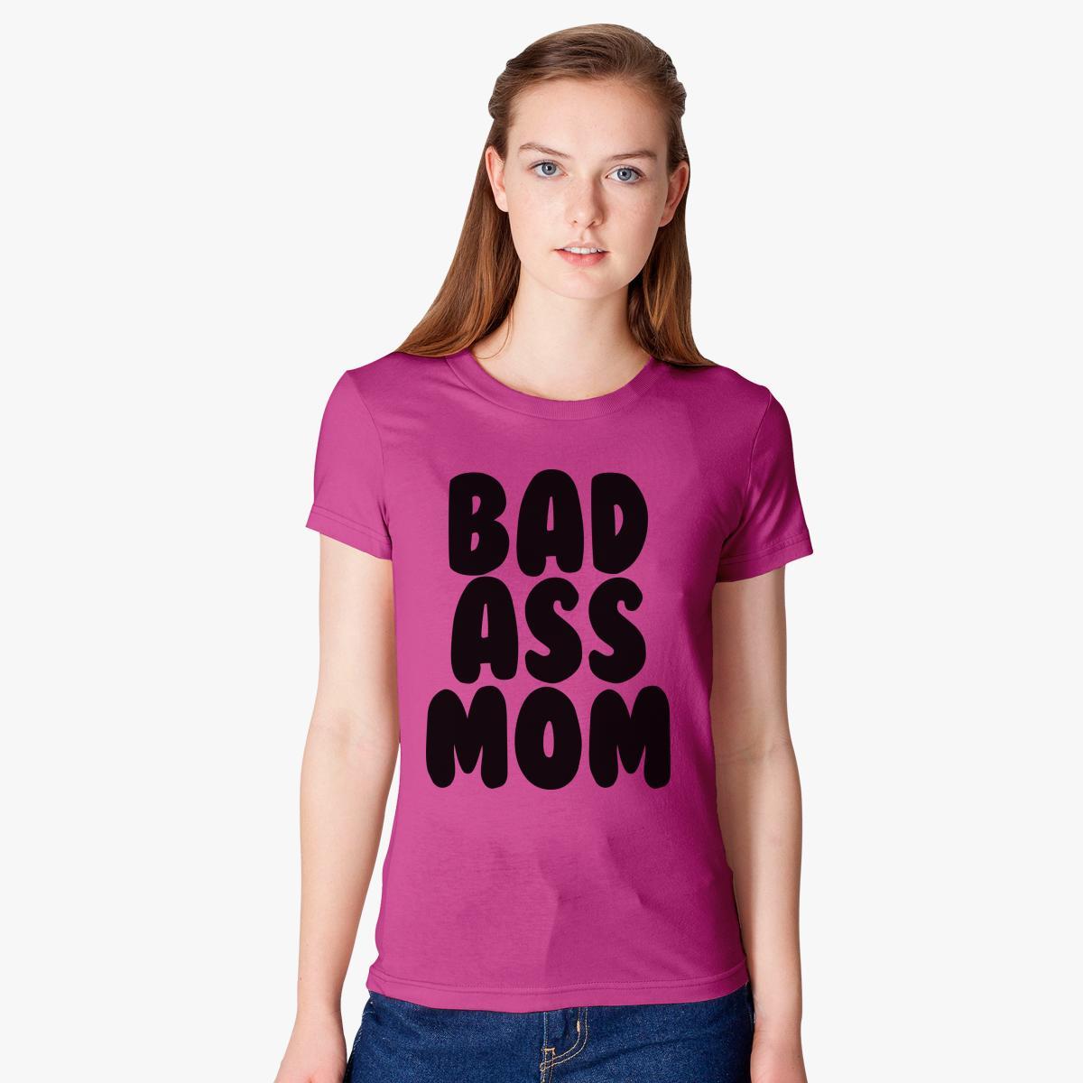 bad ass mom women's t-shirt | customon