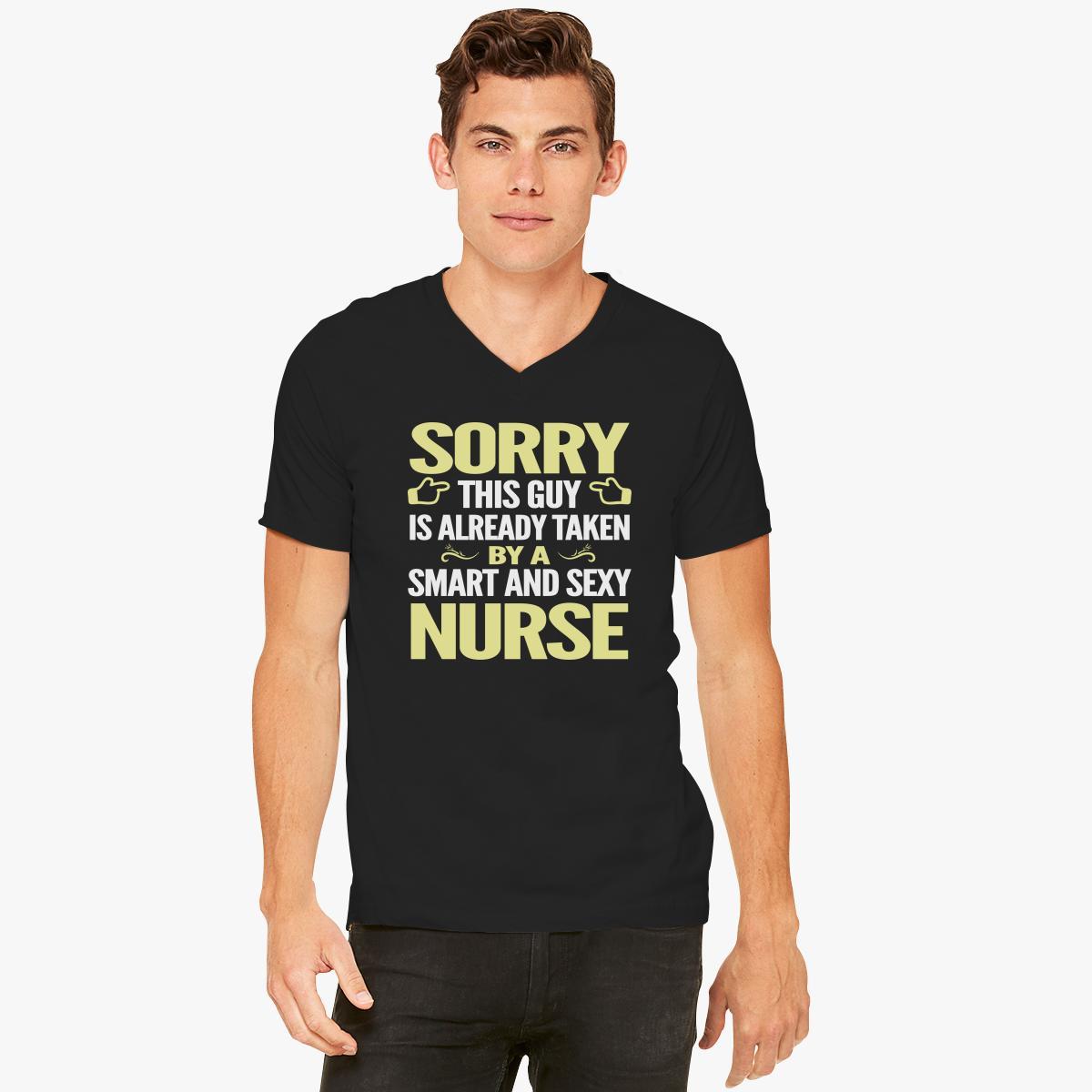 Buy Sorry guy already taken smart sexy Nurse V-Neck T-shirt, 643078